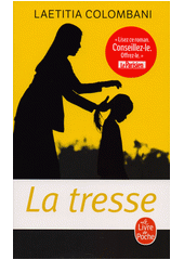La tresse : roman  (odkaz v elektronickém katalogu)