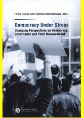 Democracy under stress : changing perspectives on democracy, governance and their measurement  (odkaz v elektronickém katalogu)