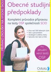 Obecné studijní předpoklady : kompletní průvodce přípravou na testy OSP společnosti Scio  (odkaz v elektronickém katalogu)