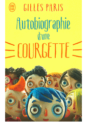 Autobiographie d'une Courgette  (odkaz v elektronickém katalogu)