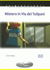 Mistero in Via dei Tulipani  (odkaz v elektronickém katalogu)