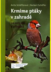 Krmíme ptáky v zahradě : po celý rok a přírodně  (odkaz v elektronickém katalogu)