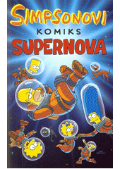 Simpsonovi : komiks. Supernova  (odkaz v elektronickém katalogu)