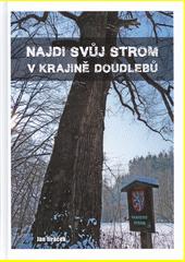 Najdi svůj strom v krajině Doudlebů  (odkaz v elektronickém katalogu)