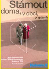 Stárnout doma, v obci, v místě : sborník konference Institutu důstojného stárnutí Diakonie ČCE, Praha 28.11.2018 (odkaz v elektronickém katalogu)
