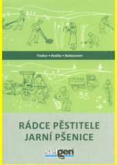 Rádce pěstitele jarní pšenice  (odkaz v elektronickém katalogu)