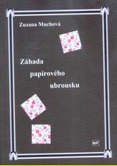Záhada papírového ubrousku  (odkaz v elektronickém katalogu)