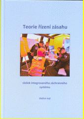 Teorie řízení zásahu složek integrovaného záchranného systému : nauka o velení  (odkaz v elektronickém katalogu)