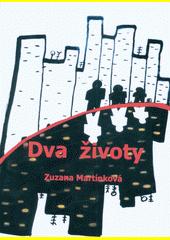 Dva životy  (odkaz v elektronickém katalogu)