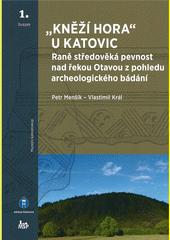 Kněží hora  u Katovic : raně středověká pevnost nad řekou Otavou z pohledu archeologického bádání  (odkaz v elektronickém katalogu)
