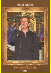 Jakub Smolík : koncert v kostele (odkaz v elektronickém katalogu)