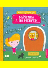 Mášenka a tři medvědi  (odkaz v elektronickém katalogu)