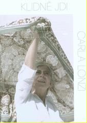 Klidně jdi : rozhovor s Pietrem Consagrou  (odkaz v elektronickém katalogu)