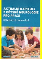 Aktuální kapitoly z dětské neurologie pro praxi  (odkaz v elektronickém katalogu)