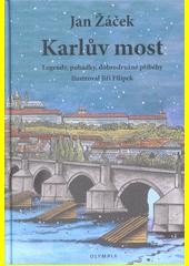 Karlův most : legendy, pohádky, dobrodružné příběhy  (odkaz v elektronickém katalogu)