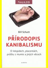 Přírodopis kanibalismu : o lidojedech, placentách, prášku z mumie a jiných věcech  (odkaz v elektronickém katalogu)