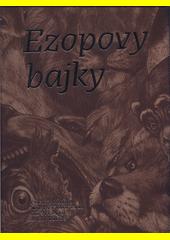 Ezopovy bajky  (odkaz v elektronickém katalogu)