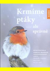 Krmíme ptáky - ale správně : krmení, ochrana a bezpečí pro ptáky po celý rok  (odkaz v elektronickém katalogu)