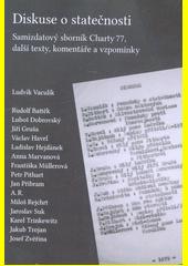 Diskuse o statečnosti : samizdatový sborník Charty 77, další dobové texty, komentáře a vzpomínky  (odkaz v elektronickém katalogu)
