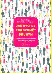 Jak rychle porozumět druhým : odhadněte lidi kolem sebe a hovořte jejich jazykem  (odkaz v elektronickém katalogu)