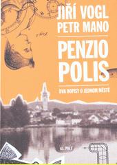Penziopolis : dva dopisy o jednom městě  (odkaz v elektronickém katalogu)