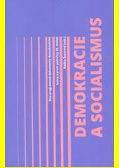 Demokracie a socialismus : dva programové dokumenty demokratické levice z první poloviny 20. století  (odkaz v elektronickém katalogu)