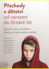 Přechody v dětství od narození do čtrnácti let : význam, výzvy, důsledky - úkoly pro vychovatele a učitele  (odkaz v elektronickém katalogu)