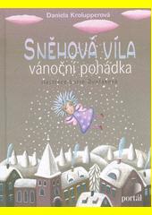 Sněhová víla : vánoční pohádka  (odkaz v elektronickém katalogu)