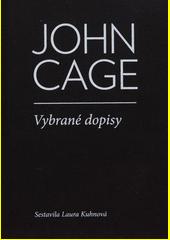 John Cage : vybrané dopisy  (odkaz v elektronickém katalogu)