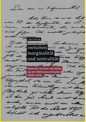 Zwischen Marginalität und Zentralität : deutsche Literatur und Kultur aus der Mährischen Walachei (1848-1948)  (odkaz v elektronickém katalogu)