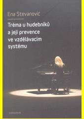Tréma u hudebníků a její prevence ve vzdělávacím systému  (odkaz v elektronickém katalogu)