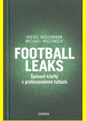 Football Leaks : špinavé kšefty v profesionálním fotbale  (odkaz v elektronickém katalogu)