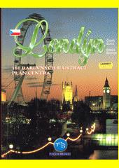 Londýn : 161 barevných ilustrací-plán města  (odkaz v elektronickém katalogu)