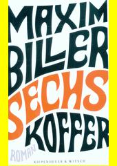 Sechs Koffer : Roman  (odkaz v elektronickém katalogu)