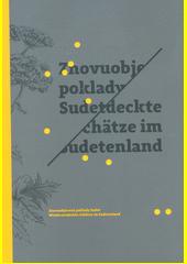 Znovuobjevené poklady Sudet = Wiederentdeckte Schätze im Sudetenland  (odkaz v elektronickém katalogu)