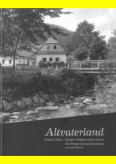 Altvaterland : Gustav Ulrich - fotograf z Rejhotic před 100 lety = Gustav Ulrich - ein Photograph aus Reutenhau vor 100 Jahren  (odkaz v elektronickém katalogu)