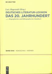 Deutsches Literatur-Lexikon : das 20. Jahrhundert : biographisch-bibliographisches Handbuch. Einunddreissigster Band, Kokoscha - Krämer  (odkaz v elektronickém katalogu)