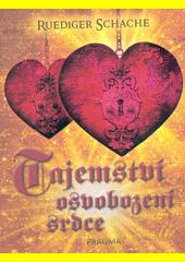 Tajemství osvobození srdce  (odkaz v elektronickém katalogu)