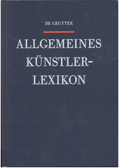 Allgemeines Künstlerlexikon : die Bildenden Künstler aller Zeiten und Völker. Band 103, Seitz - Silvestre  (odkaz v elektronickém katalogu)