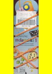 Motanice : matematika 1 : hrej si a přemýšlej  (odkaz v elektronickém katalogu)