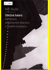 Obtížná balanc : ke kánonu anglofonních literatur v českém kontextu  (odkaz v elektronickém katalogu)