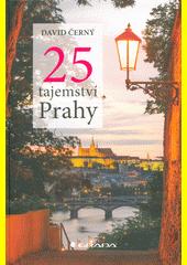 25 tajemství Prahy  (odkaz v elektronickém katalogu)