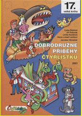 Dobrodružné příběhy Čtyřlístku : 2001  (odkaz v elektronickém katalogu)