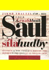 Saul : oratorium na biblické téma (odkaz v elektronickém katalogu)