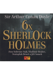 6x Sherlock Holmes  (odkaz v elektronickém katalogu)