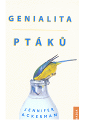 Genialita ptáků  (odkaz v elektronickém katalogu)