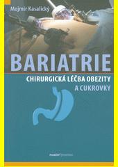 Bariatrie : chirurgická léčba obezity a cukrovky  (odkaz v elektronickém katalogu)