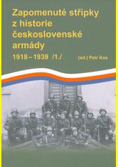 Zapomenuté střípky z historie čs. armády 1918-1939.  (odkaz v elektronickém katalogu)