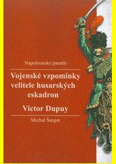 Vojenské vzpomínky velitele husarských eskadron  (odkaz v elektronickém katalogu)