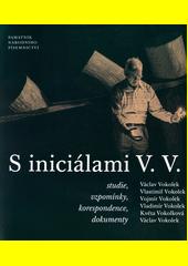 S iniciálami V.V. : studie, vzpomínky, korespondence, dokumenty (odkaz v elektronickém katalogu)